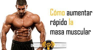 como aumentar rapido la masa muscular